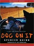 Dog on It: A Chet and Bernie Mystery, Spencer Quinn