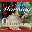 Place Called Morning, Ann Tatlock
