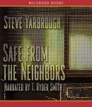 Safe From the Neighbors, Steve Yarbrough