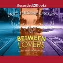 Between Lovers, Eric Jerome Dickey