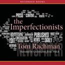 Imperfectionists, Tom Rachman