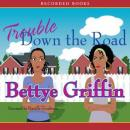 Trouble Down the Road, Bettye Griffin