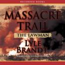 Lawman: Massacre Trail, Lyle Brandt