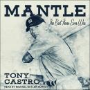 Mantle: The Best There Ever Was, Tony Castro