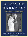 A Box of Darkness: The Story of a Marriage Audiobook