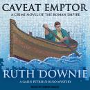 Caveat Emptor: A Novel of the Roman Empire, Ruth Downie
