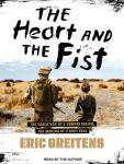 Heart and the Fist: The Education of a Humanitarian, the Making of a Navy SEAL, Eric Greitens