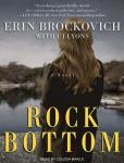 Rock Bottom: A Novel, C. J. Lyons, Erin Brockovich