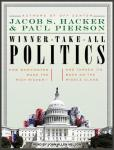 Winner-Take-All Politics: How Washington Made the Rich Richer--And Turned Its Back on the Middle Class, Paul Pierson, Jacob S. Hacker