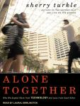 Alone Together: Why We Expect More from Technology and Less from Each Other, Sherry Turkle