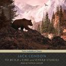To Build a Fire and Other Stories, Jack London