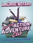 Idiot Girls' Action-Adventure Club: True Tales from a Magnificent and Clumsy Life, Laurie Notaro