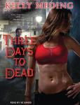Three Days to Dead, Kelly Meding