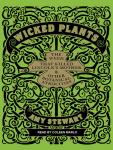 Wicked Plants: The Weed That Killed Lincoln's Mother and Other Botanical Atrocities Audiobook