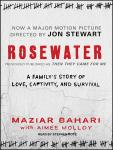 Rosewater: Previously published as 'Then They Came For Me', Aimee Molloy, Maziar Bahari