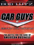 Car Guys vs. Bean Counters: The Battle for the Soul of American Business, Bob Lutz