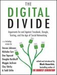 The Digital Divide: Writings for and Against Facebook, Youtube, Texting, and the Age of Social Netwo Audiobook