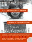 First They Killed My Father: A Daughter of Cambodia Remembers, Loung Ung