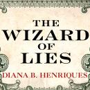 Wizard of Lies: Bernie Madoff and the Death of Trust, Diana B. Henriques