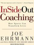 Insideout Coaching: How Sports Can Transform Lives, Paula Ehrmann, Joe Ehrmann, Gregory Jordan