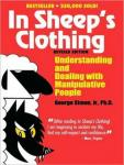 In Sheep's Clothing: Understanding and Dealing with Manipulative People, George K. Simon Jr., Ph.D.