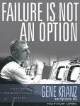 Failure Is Not an Option: Mission Control from Mercury to Apollo 13 and Beyond Audiobook