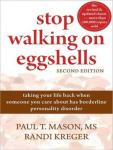 Stop Walking on Eggshells: Taking Your Life Back When Someone You Care about Has Borderline Personality Disorder, Paul T. Mason Ms, Randi Kreger