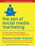 Zen of Social Media Marketing: An Easier Way to Build Credibility, Generate Buzz, and Increase Revenue, Shama Hyder Kabani