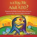 Is It You, Me, or Adult A.D.D.?: Stopping the Roller Coaster When Someone You Love Has Attention Def Audiobook