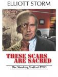 These Scars Are Sacred: A Novel To Heal And Inform, Elliott Storm