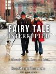 Fairy Tale Interrupted: A Memoir of Life, Love, and Loss, Rosemarie Terenzio