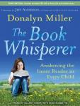 Book Whisperer: Awakening the Inner Reader in Every Child, Donalyn Miller