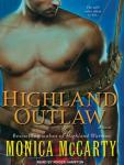 Highland Outlaw: A Novel, Monica McCarty