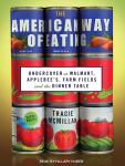 American Way of Eating: Undercover at Walmart, Applebee's, Farm Fields and the Dinner Table, Tracie McMillan