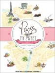 Paris, My Sweet: A Year in the City of Light (and Dark Chocolate), Amy Thomas