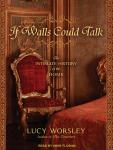 If Walls Could Talk: An Intimate History of the Home, Lucy Worsley