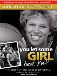 You Let Some Girl Beat You?: The Story of Ann Meyers Drysdale Audiobook