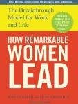 How Remarkable Women Lead: The Breakthrough Model for Work and Life, Susie Cranston, Joanna Barsh, Geoffrey Lewis
