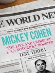 Mickey Cohen: The Life and Crimes of L.A.'s Notorious Mobster, Tere Tereba