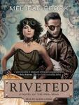 Riveted, Meljean Brook
