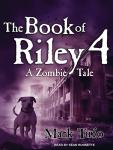 Book of Riley 4: A Zombie Tale, Mark Tufo