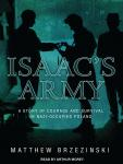 Isaac's Army: A Story of Courage and Survival in Nazi-Occupied Poland Audiobook