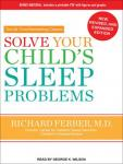 Solve Your Child's Sleep Problems, Richard N. Ferber, M.D.
