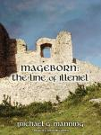Mageborn: The Line of Illeniel, Michael G. Manning