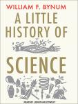 Little History of Science, William F. Bynum