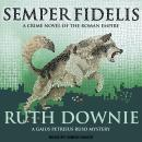 Semper Fidelis: A Novel of the Roman Empire, Ruth Downie
