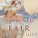 It Happened at the Fair, Deeanne Gist