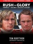 Rush to Glory: Formula 1 Racing's Greatest Rivalry, Tom Rubython