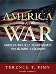 America at War: Concise Histories of U.S. Military Conflicts from Lexington to Afghanistan, Terence T. Finn