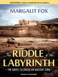 Riddle of the Labyrinth: The Quest to Crack an Ancient Code, Margalit Fox